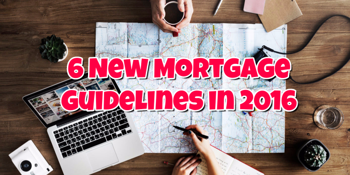 6 New Mortgage Guidelines in 2016