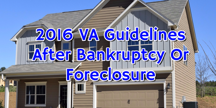2016 VA Guidelines After Bankruptcy Or Foreclosure