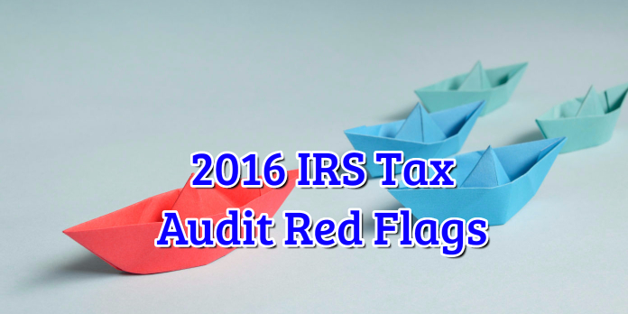 2016 IRS Tax Audit Red Flags