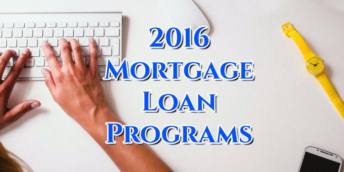 2016 Mortgage Loan Programs