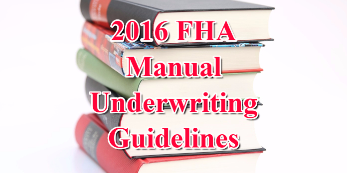 2016 FHA Manual Underwriting Guidelines