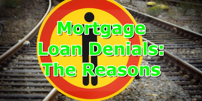 Mortgage Loan Denials- The Reasons