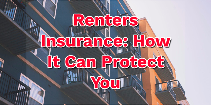 Renters Insurance- How It Can Protect You