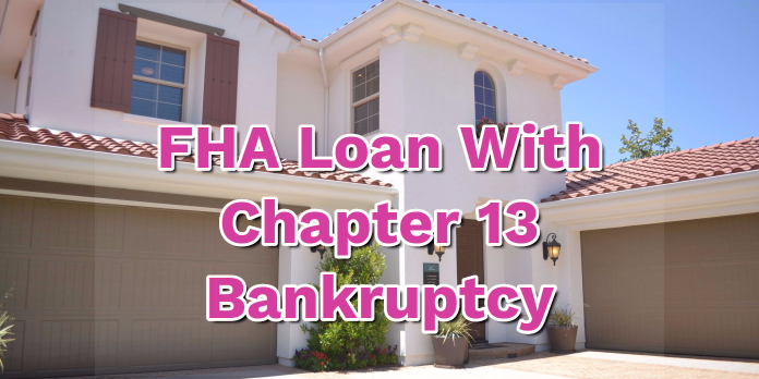 FHA Loan With Chapter 13 Bankruptcy