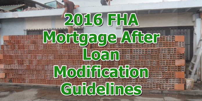 2016 FHA Mortgage After Loan Modification Guidelines