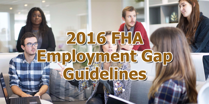 2016 FHA Employment Gap Guidelines