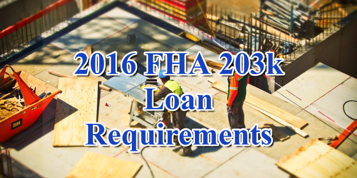 2016 FHA 203k Loan Requirements
