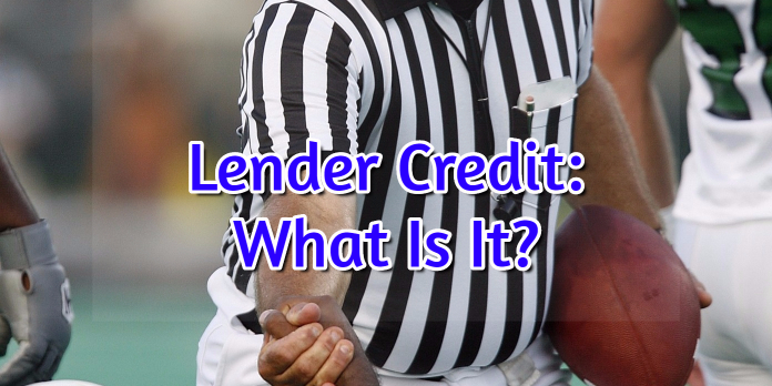 Lender Credit- What Is It-