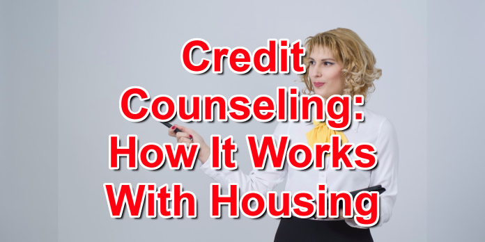 Credit Counseling- How It Works With Housing