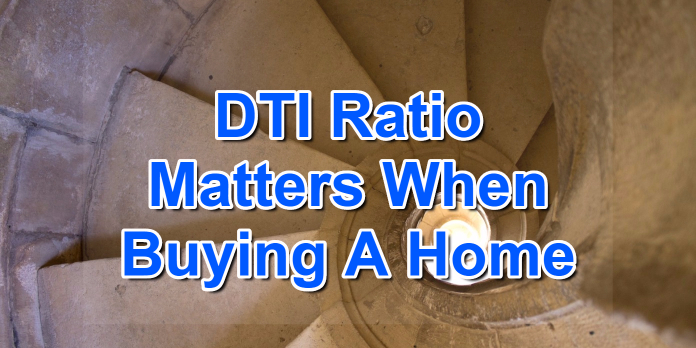 DTI Ratio Matters When Buying A Home