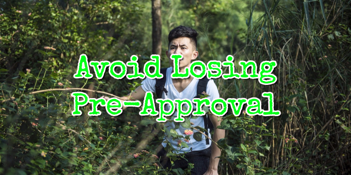 Avoid Losing Pre-Approval