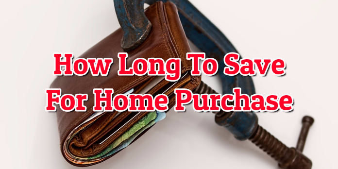How Long To Save For Home Purchase