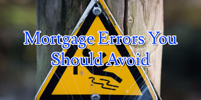 Mortgage Errors You Should Avoid