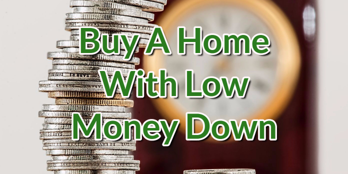 Buy A Home With Low Money Down