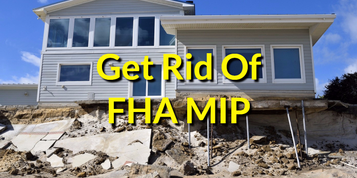 Get Rid Of FHA MIP