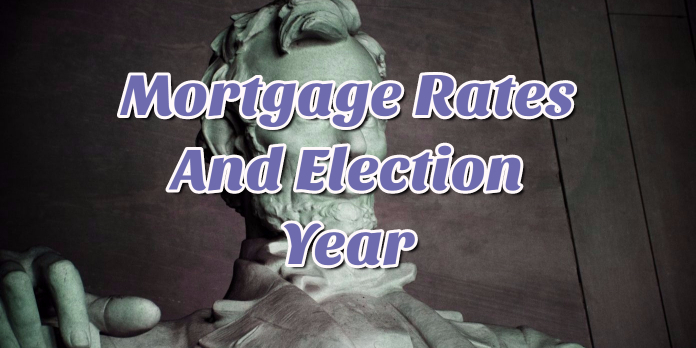 Mortgage Rates And Election Year