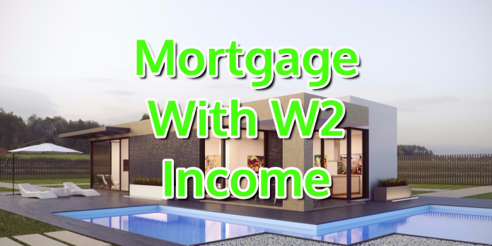 Mortgage With W2 Income