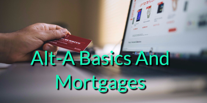 Alt-A Basics And Mortgages