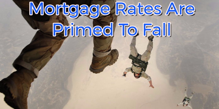 Mortgage Rates Are Primed To Fall