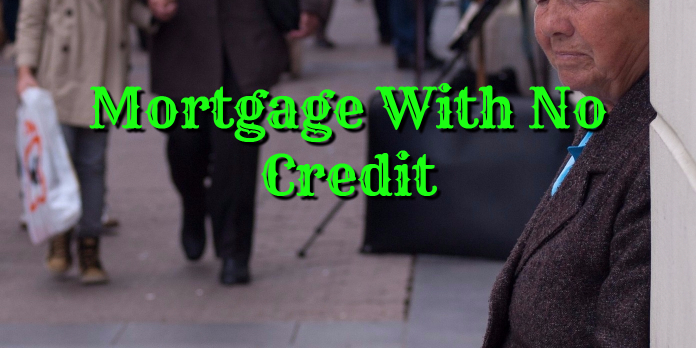 Mortgage With No Credit