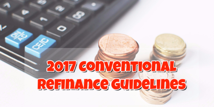 2017 Conventional Refinance Guidelines