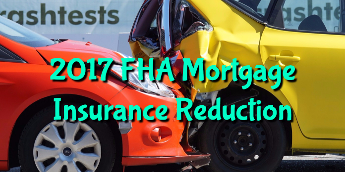 2017 FHA Mortgage Insurance Reduction