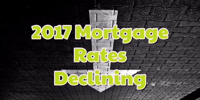 2017 Mortgage Rates Declining