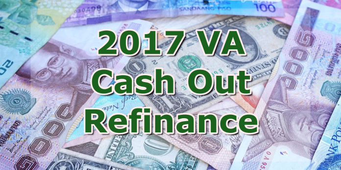 2017 VA Cash Out Refinance