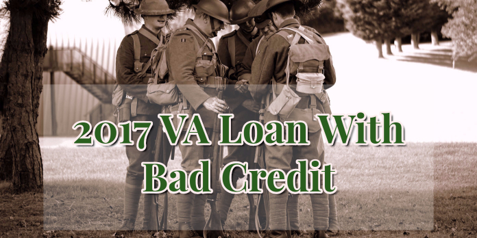 2017 VA Loan With Bad Credit
