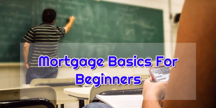 Mortgage Basics For Beginners