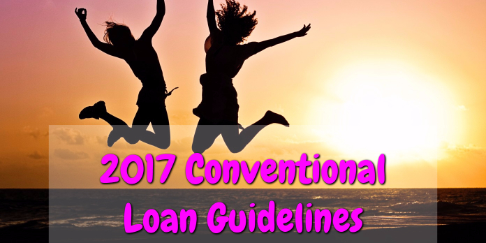 2017 Conventional Loan Guidelines