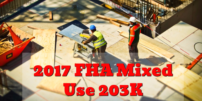 2017 FHA Mixed Use 203K