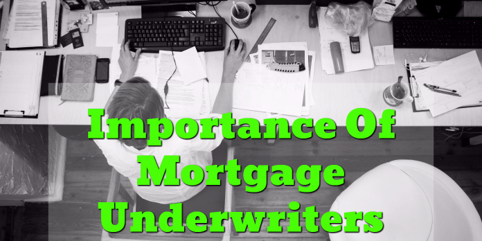 Importance Of Mortgage Underwriters