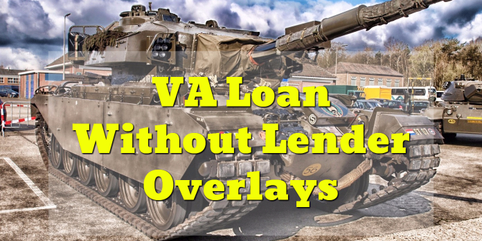 VA Loan Without Lender Overlays