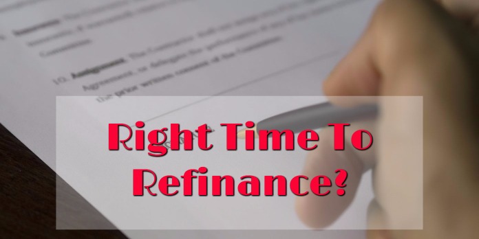 Right Time To Refinance