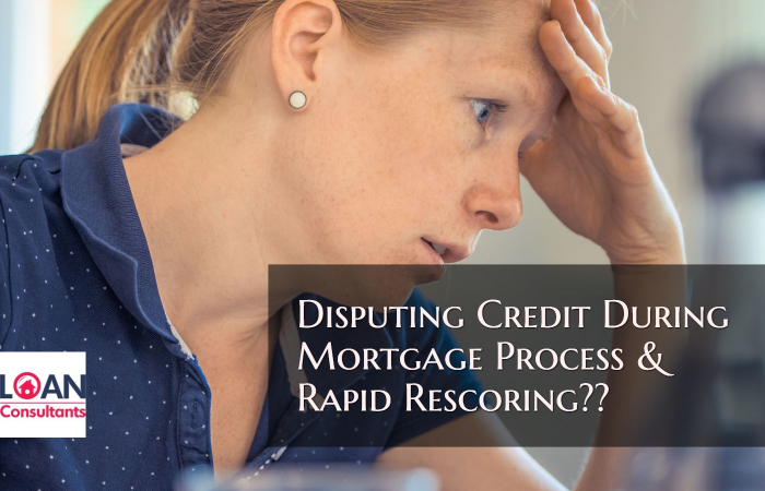 Disputing Credit During the Mortgage Process via Rapid