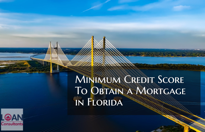 Minimum Credit Score To Obtain a Mortgage in Florida