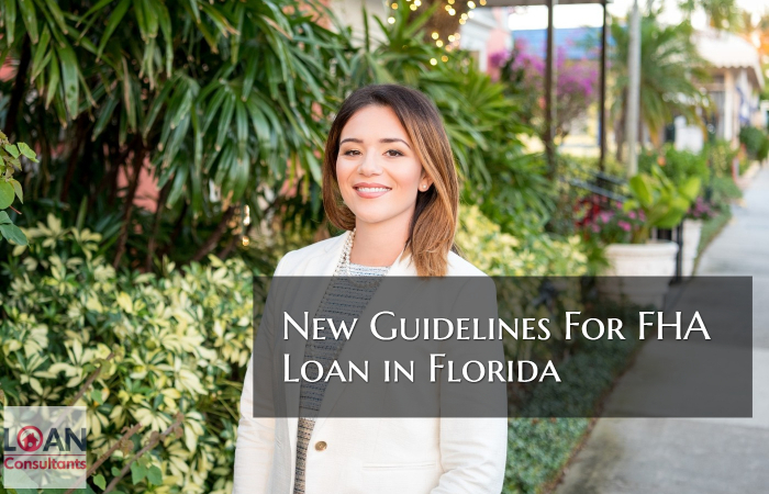 New Guidelines For FHA Loan in Florida