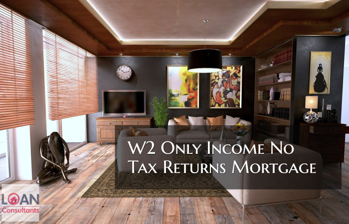 W2 only income no tax returns