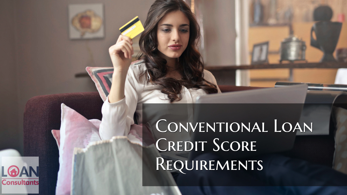 Conventional Loan Credit Score Requirements