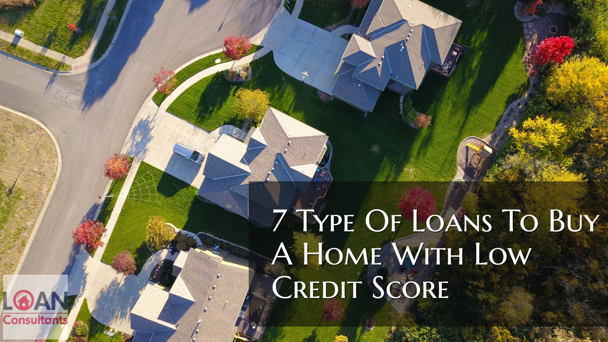 types of low credit score home loans to buy a house