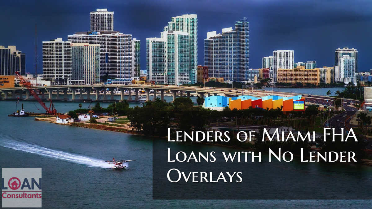 Lenders of Miami FHA Loans with No Lender Overlays