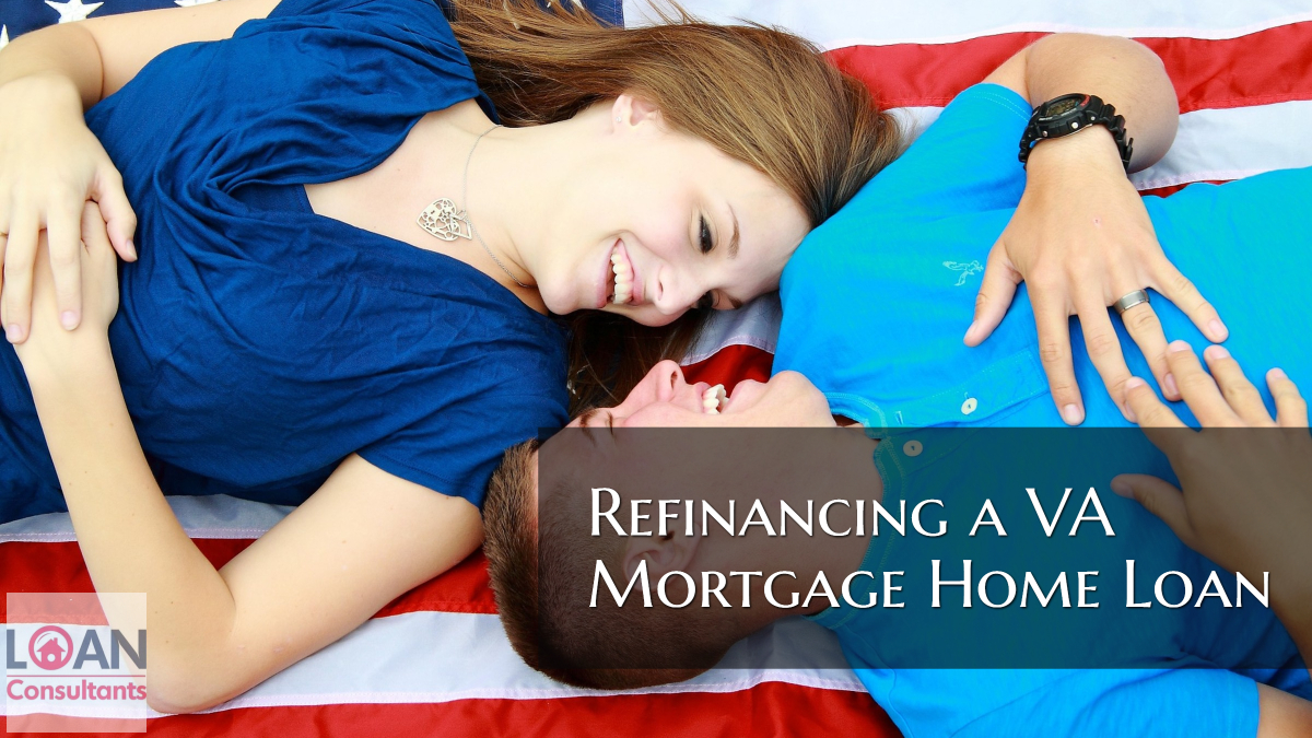 Refinancing a VA Mortgage Home Loan