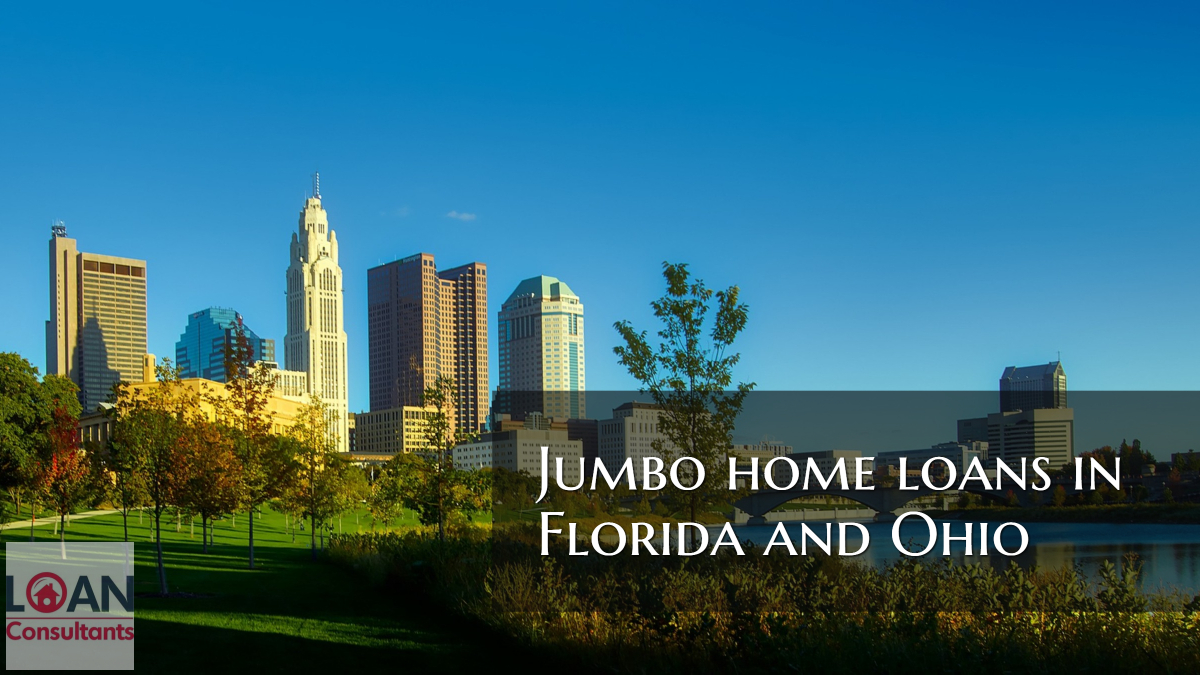 Jumbo home loans in Florida and Ohio